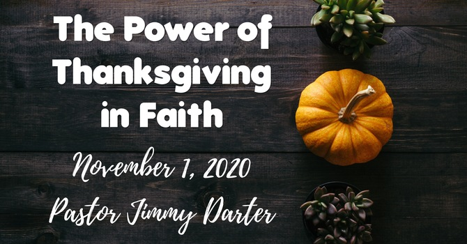 The Power of Thanksgiving in Faith