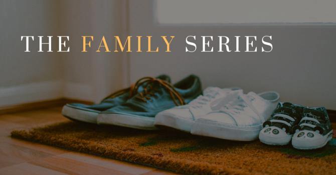 Family Series Pt. 1