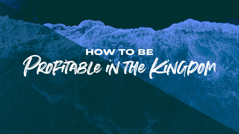 How to be Profitable in the Kingdom