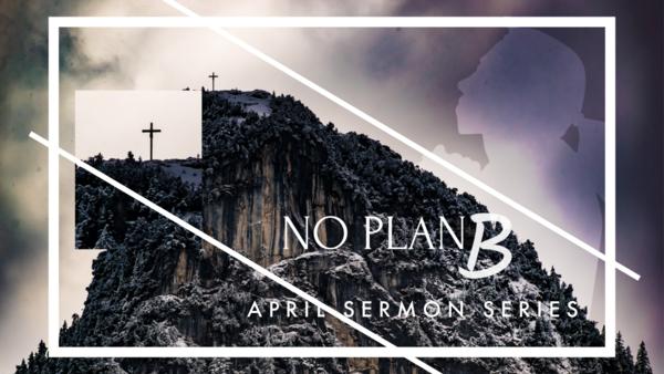 No Plan B