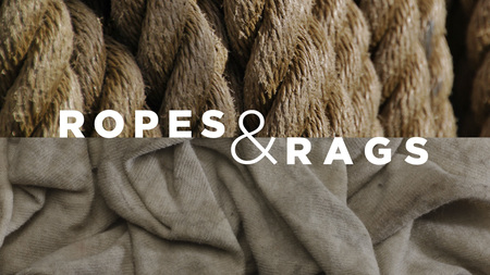 Ropes & Rags