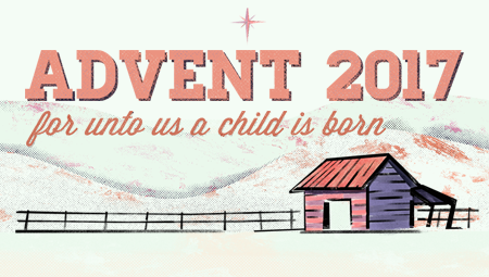 For Unto Us a Child is Born Advent 2017