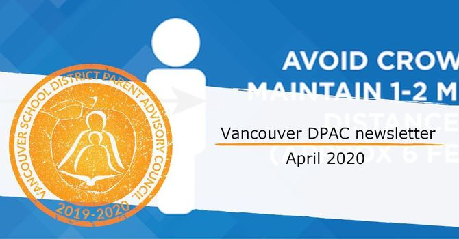 Vancouver DPAC Newsletter - April 2020 image