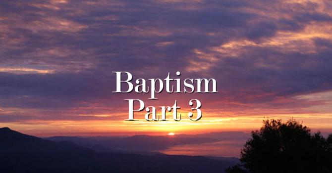 Baptism Part 3