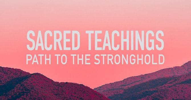 Sacred Teachings—Path to the Stronghold image