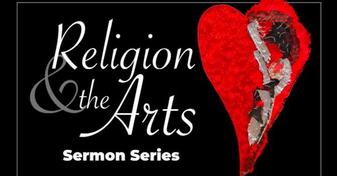 Religion and the Arts Sermon Series: image