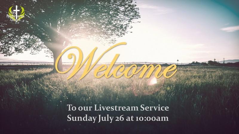 Sunday July 26 Service