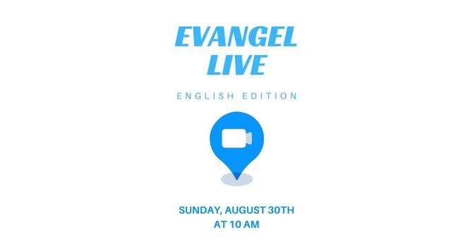 EVANGEL ONLINE STREAM at 10 AM