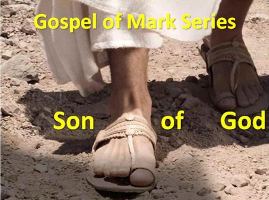Gospel of Mark Series -  SON OF GOD