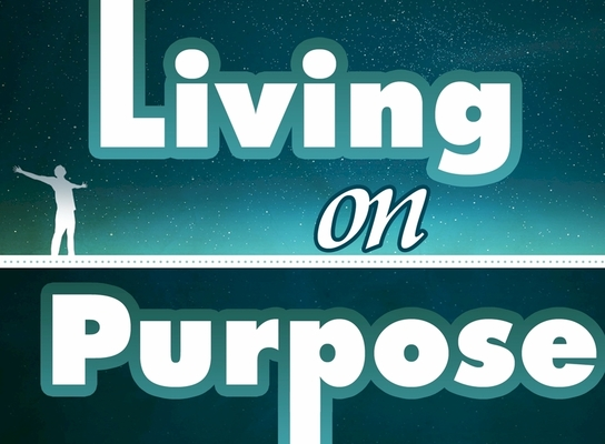 "Living ""On Purpose"""