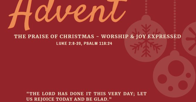 The Praise of Christmas - Worship and Joy Expressed