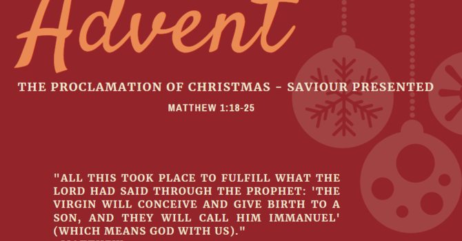 The Proclamation of Christmas - Saviour Presented