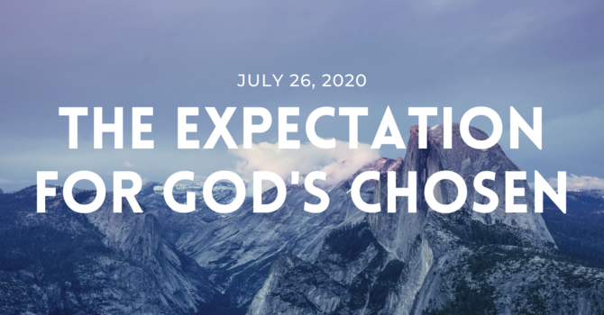 The Expectation for God's Chosen
