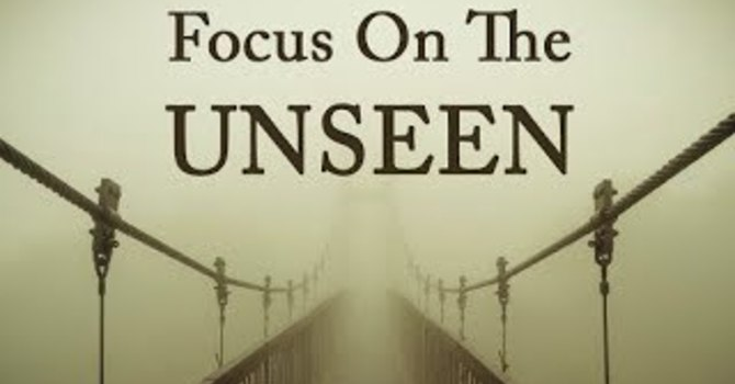 Focus On The Unseen
