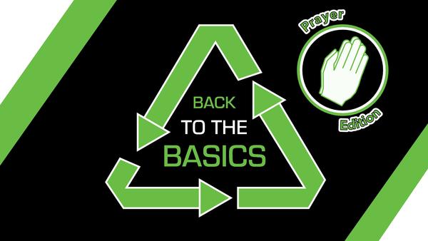 Back to the Basics - Prayer Edition