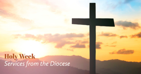 Holy Week Services from the Diocese