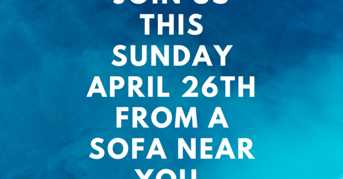 Watch the Online Worship April 26, 2020 Here! image