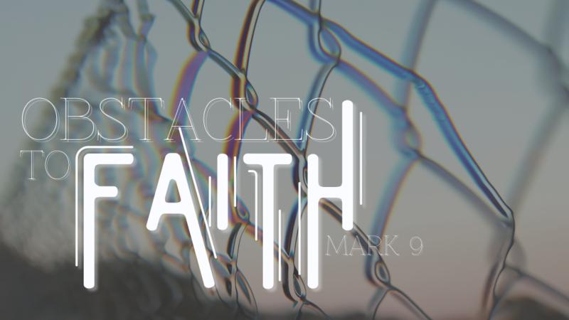 Obstacles to Faith