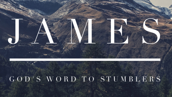 James: God's Word to Stumblers