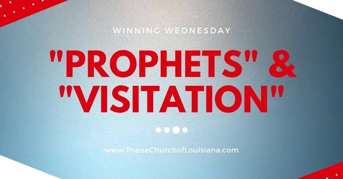 """Prophets"" & ""Visitation"""