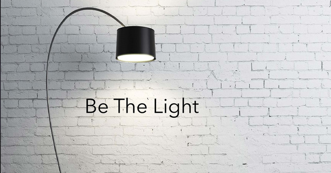 """""""Be The Light"""""""