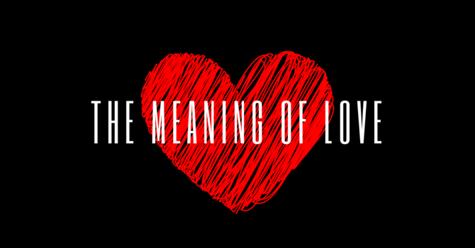 The Meaning Of Love - Part 1