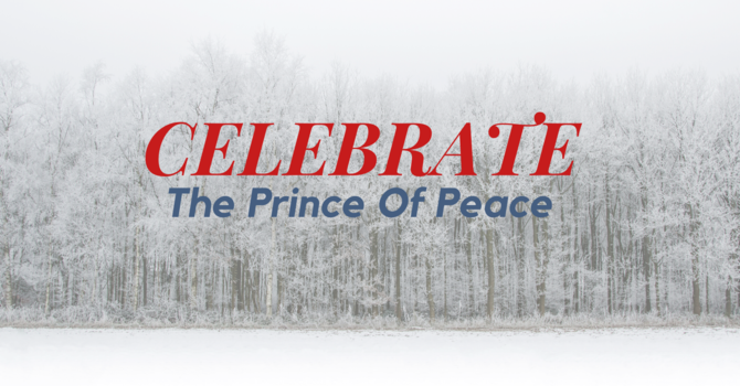 Celebrate The Prince Of Peace