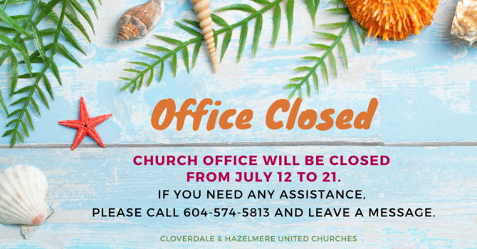 Office closed until July 21 image