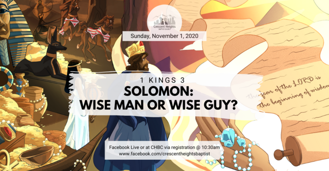 King Solomon: Wise or Wise Guy?