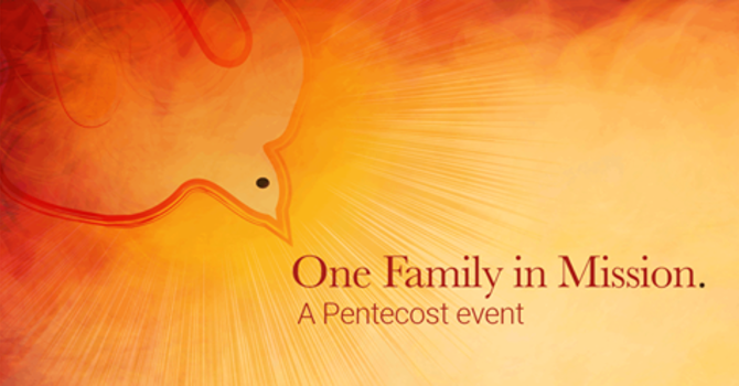 One Family in Mission: A Pentecost event  image