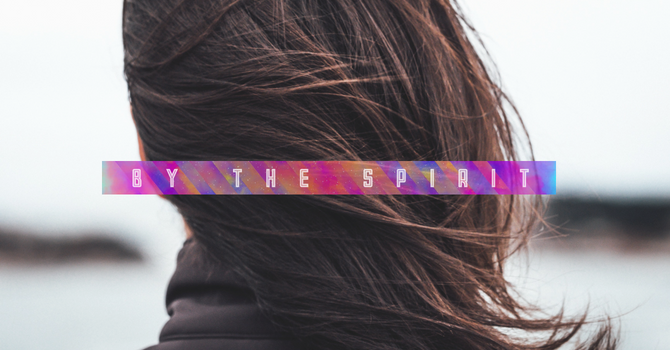 By the Spirit: The Spirit of Prayer