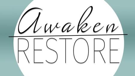 Awaken/Restore