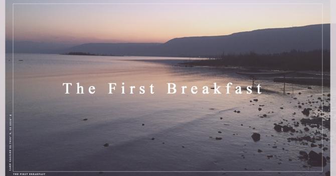 Week 5: The First Breakfast