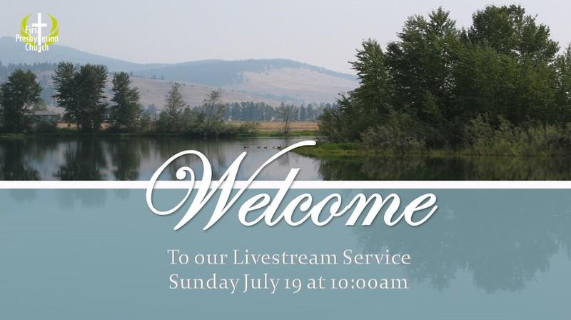 Sunday July 19 Livestream service