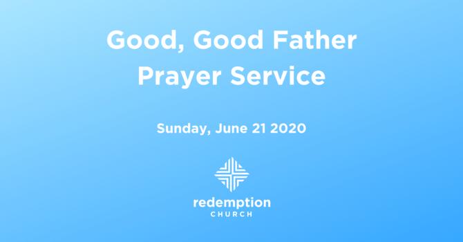 Good, Good Father - Prayer Service