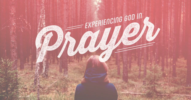 Prayer is Experiencing God