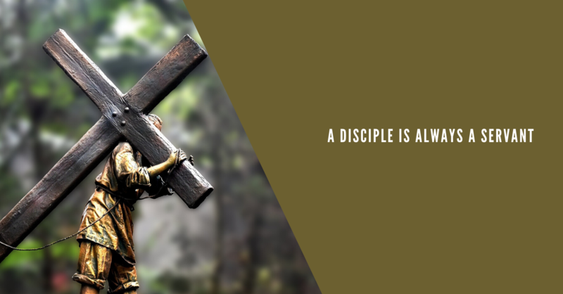 5 A Disciple is Always a Servant
