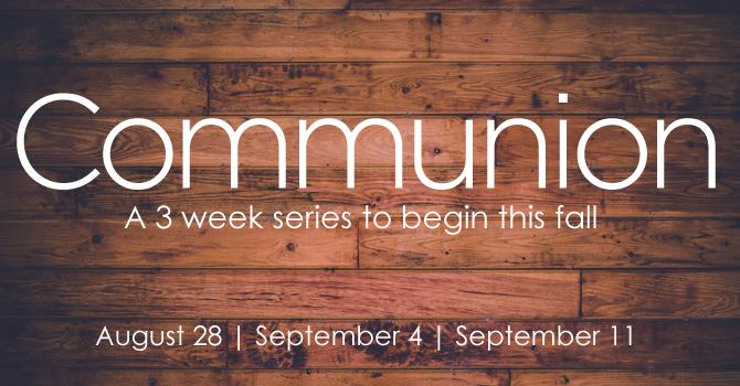 Three Week Series: Communion image