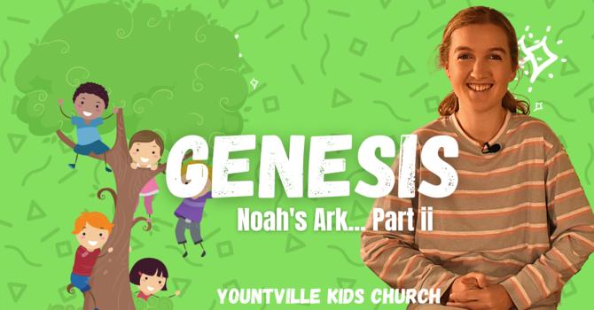 Talk 7 - Noah's Ark (Part ii)