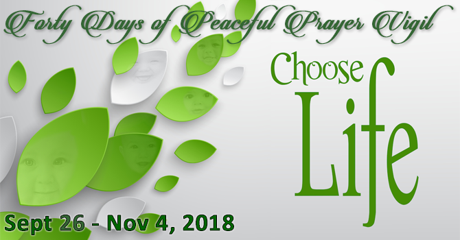 Choose Life - 40 Day Peaceful Prayer Vigil