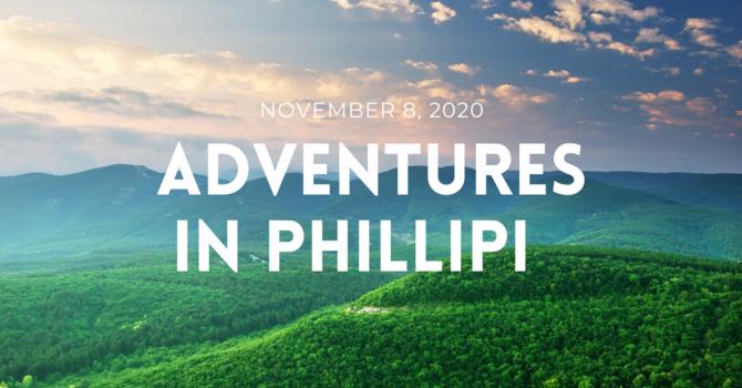 Adventures in Phillipi