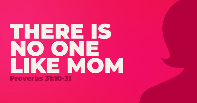 There is No One Like Mom