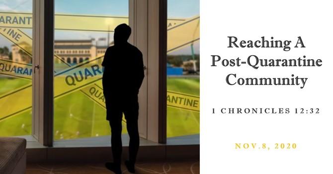 Reaching a Post-Quarantine Community