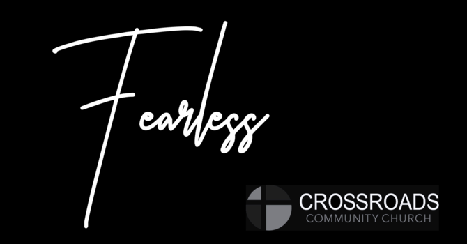 Fearless in Overwhelming Cirucumstances
