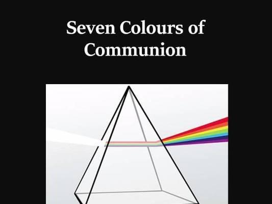 Seven Colours of Communion