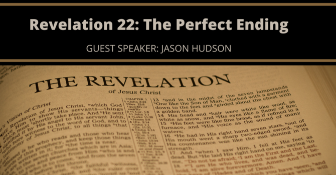 Revelation 22: The Perfect Ending