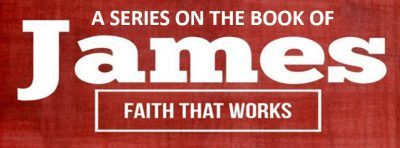 James: Faith That Works!