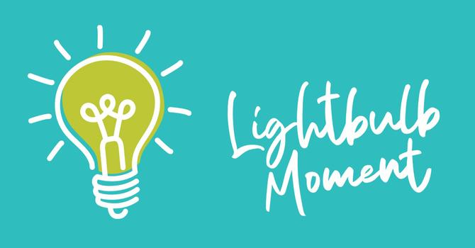 The Lightbulb Moment