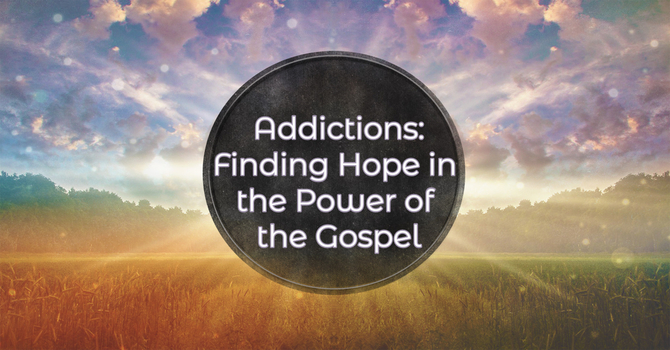 Addictions: Sickness, Sin or Both?