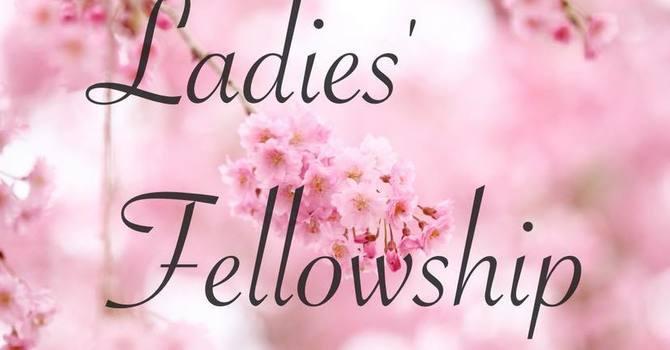 Ladies Fellowship time
